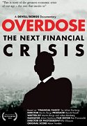 OVERDOSE The next financial CRISIS 2010 documentary